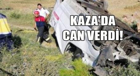 KAZA'DA CAN VERDİ!