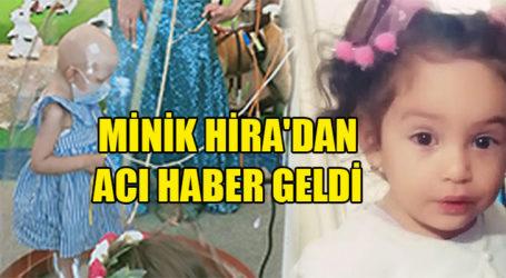 MİNİK HİRA'DAN ACI HABER GELDİ