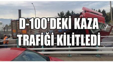 D-100'DEKİ KAZA TRAFİĞİ KİLİTLEDİ