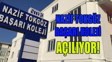 NAZİF TOKGÖZ BAŞARI KOLEJİ AÇILIYOR!