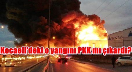 Kocaeli'deki o yangını PKK mı çıkardı?