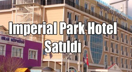Imperial Park Hotel Satıldı