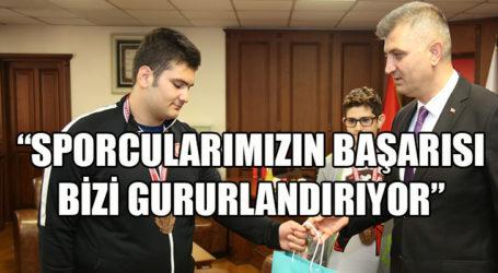 """""""SPORCULARIMIZIN BAŞARISI BİZİ GURURLANDIRIYOR"""""""
