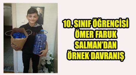 10. SINIF ÖĞRENCİSİ ÖMER FARUK SALMAN'DAN ÖRNEK DAVRANIŞ