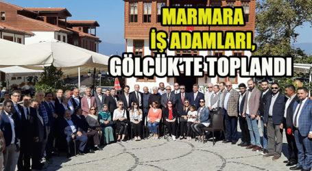MARMARA İŞ ADAMLARI, GÖLCÜK'TOPLANDI