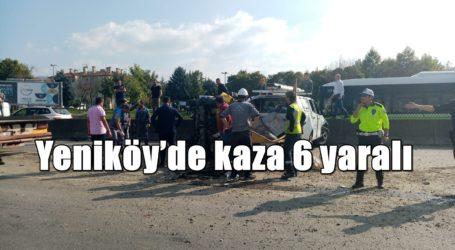 Yeniköy'de kaza 6 yaralı