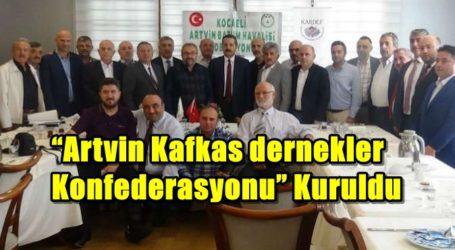 """""""Artvin Kafkas dernekler Konfederasyonu"""" Kuruldu"""