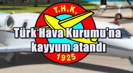 Türk Hava Kurumu'na kayyum atandı