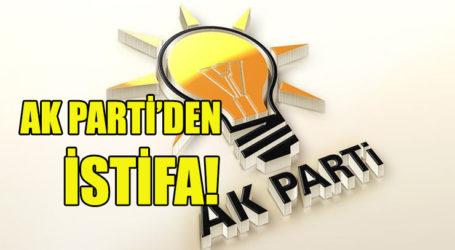 AK PARTİ'DEN İSTİFA!