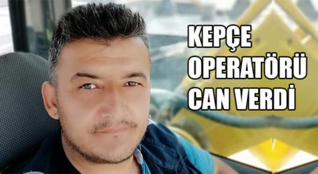 KEPÇE OPERATÖRÜ CAN VERDİ