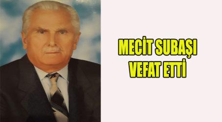 MECİT SUBAŞI VEFAT ETTİ