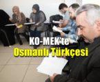 KO-MEK'te Osmanlı Türkçesi
