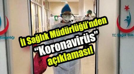 """İl Sağlık Müdürlüğü'nden """"Koronavirüs"""" açıklaması!"""