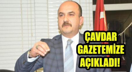 ÇAVDAR GAZETEMİZE AÇIKLADI!