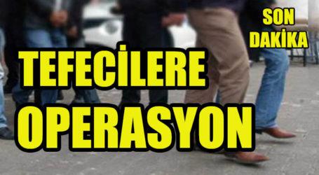 TEFECİLERE OPERASYON