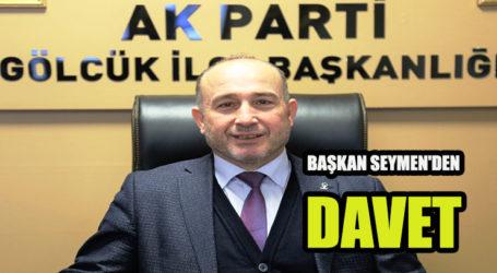 BAŞKAN SEYMEN'DEN DAVET