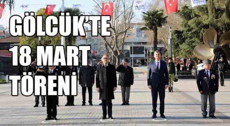 GÖLCÜK'TE 18 MART TÖRENİ