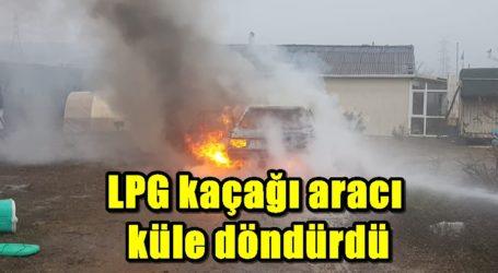 LPG kaçağı aracı küle döndürdü