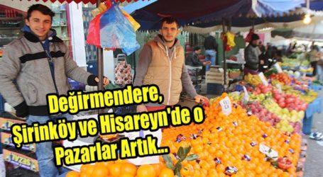 Değirmendere, Şirinköy ve Hisareyn'de o Pazarlar Artık…