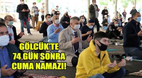 GÖLCÜK'TE 74 GÜN SONRA CUMA NAMAZI!