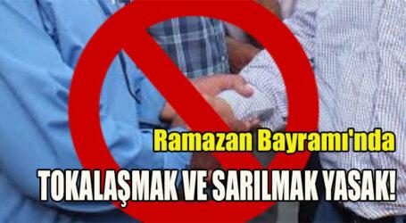 Ramazan Bayramı'nda tokalaşmak ve sarılmak yasaklandı