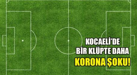 KOCAELİ'DE BİR KLÜPTE DAHA KORONA ŞOKU!