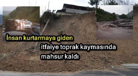 İnsan kurtarmaya giden itfaiye toprak kaymasında mahsur kaldı