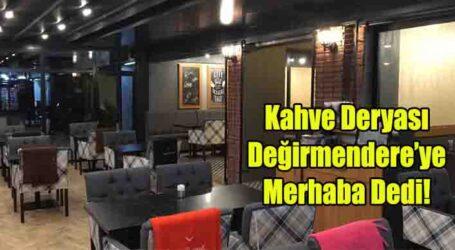 Kahve Deryası Değirmendere'ye Merhaba Dedi!