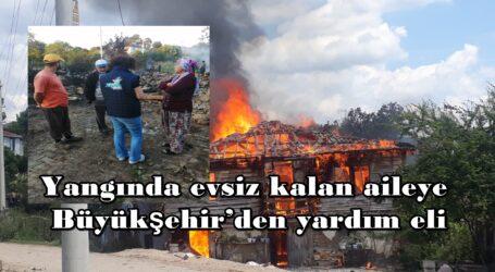 Yangında evsiz kalan aileyeBüyükşehir'den yardım eli