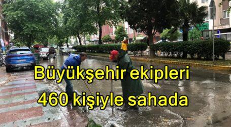 Büyükşehir ekipleri 460 kişiyle sahada
