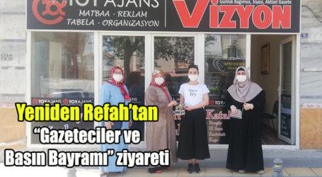 """Yeniden Refah'tan""""Gazeteciler ve Basın Bayramı"""" ziyareti!.."""
