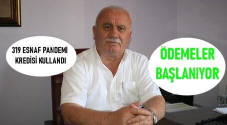 """319 ESNAF PANDEMİ KREDİSİ KULLANDI  """"ÖDEMELER BAŞLANIYOR"""""""