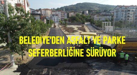 BELEDİYE'DEN ASFALT VE PARKE SEFERBERLİĞİNE SÜRÜYOR