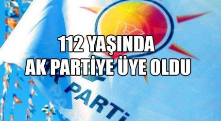 112 YAŞINDA AK PARTİYE ÜYE OLDU