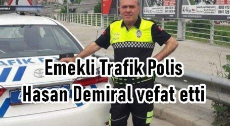 Emekli Polis Hasan Demiral vefat etti