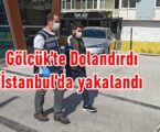 Gölcük'te Dolandırdı, İstanbul'da yakalandı