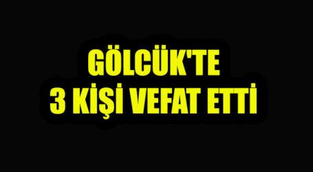 GÖLCÜK'TE 3 KİŞİ VEFAT ETTİ