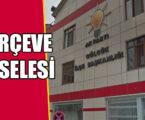 'ÇERÇEVE MESELESİ'