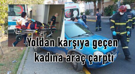 Yoldan karşıya geçen kadına araç çarptı