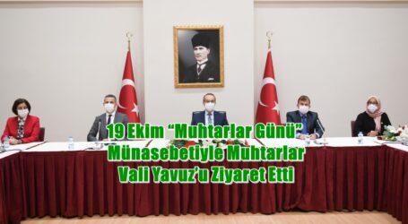 """19 Ekim """"Muhtarlar Günü"""" Münasebetiyle Muhtarlar Vali Yavuz'u Ziyaret Etti"""