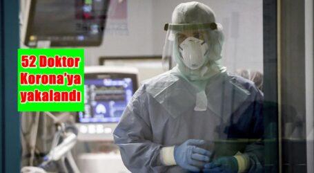52 Doktor Korona'ya yakalandı
