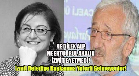NE DİLEK ALP, NE ERTUĞRUL AKALIN  İZMİT'E YETMEDİ!  İzmit Belediye Başkanına Yeterli Gelmeyenler!