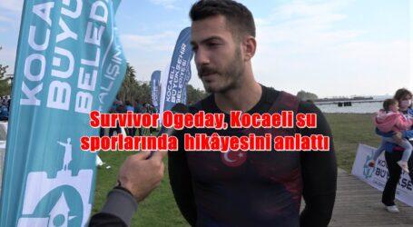 Survivor Ogeday, Kocaeli su sporlarında  hikâyesini anlattı