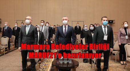 Marmara Belediyeler Birliği MARUF21'e hazırlanıyor