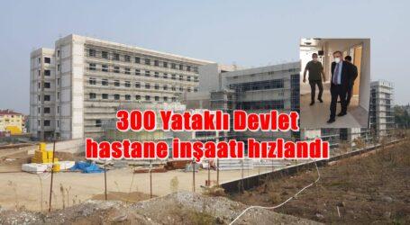 300 Yataklı Devlet hastane inşaatı hızlandı