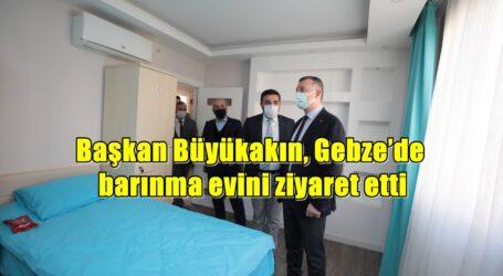 Başkan Büyükakın, Gebze'de barınma evini ziyaret etti
