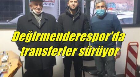 Değirmenderespor'da transferler sürüyor