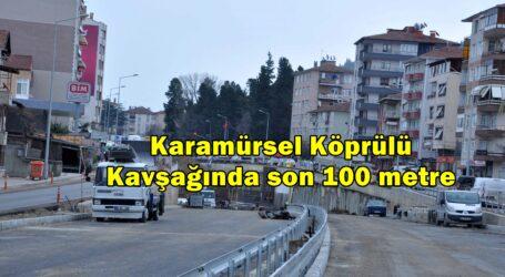 Karamürsel Köprülü Kavşağında son 100 metre