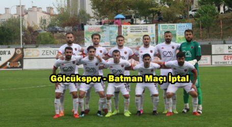 Gölcükspor – Batman Maçı İptal