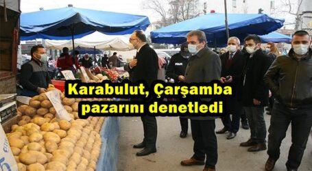Karabulut, Çarşamba pazarını denetledi